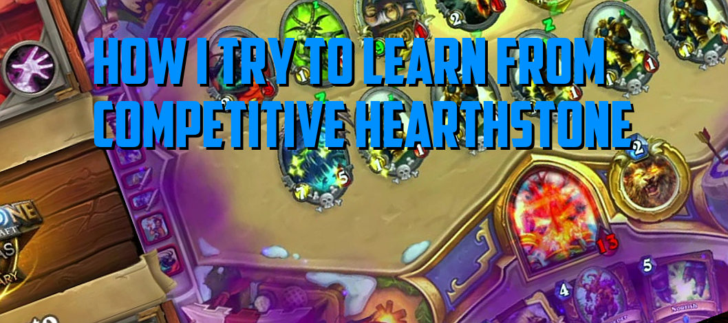 How I Learn from Competitive Hearthstone