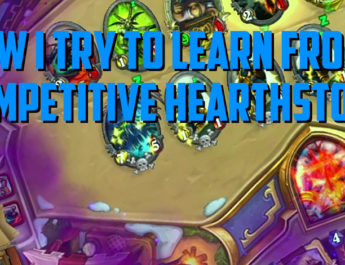 How I Try to Learn from Competitive Hearthstone
