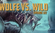 Wolfe vs. Wild – Episode 122