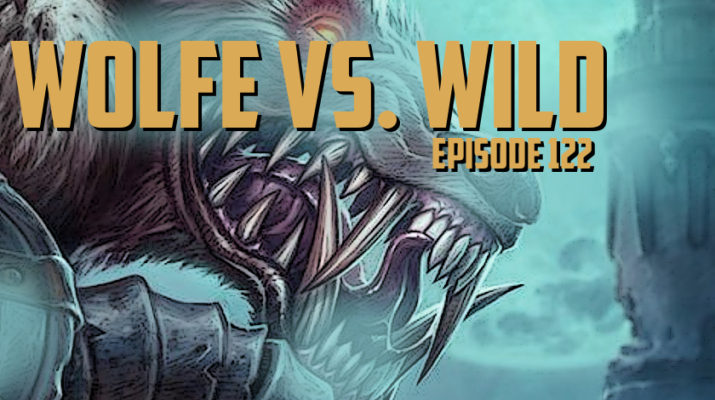 Wolfe vs. Wild - Episode 122