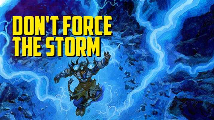 Don't Force the Storm