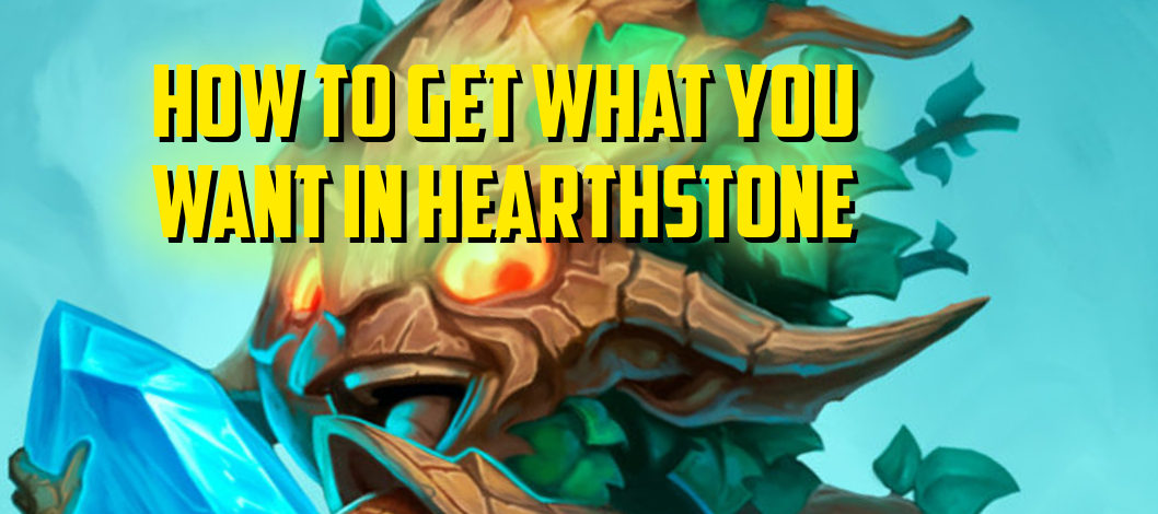 How to Get What You Want in Hearthstone – Episode 124