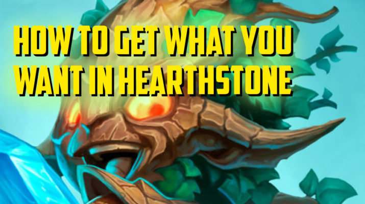 How to Get What You Want in Hearthstone