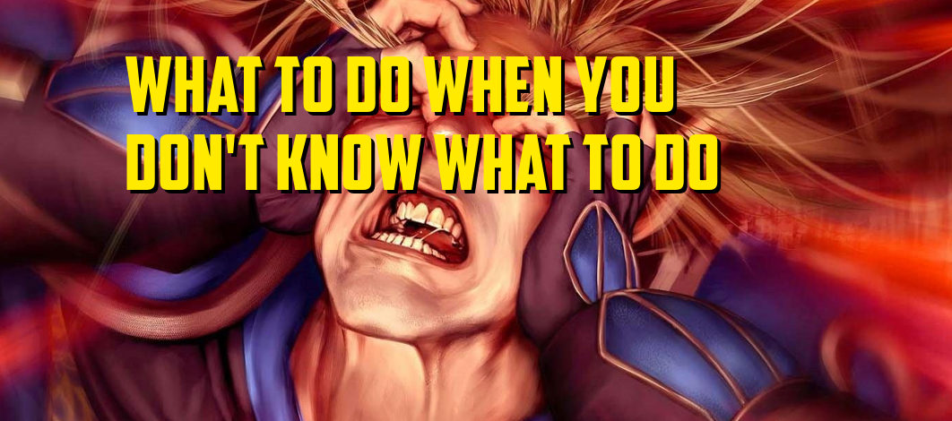What To Do When You Don't Know What To Do – Episode 126