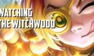 Watching the Witchwood – Episode 130