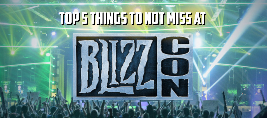 Top 5 Things To Not Miss at BlizzCon 2018
