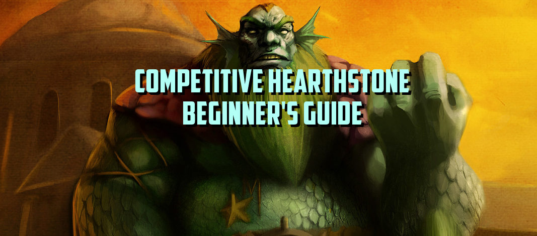 Competitive Hearthstone | Beginner's Guide
