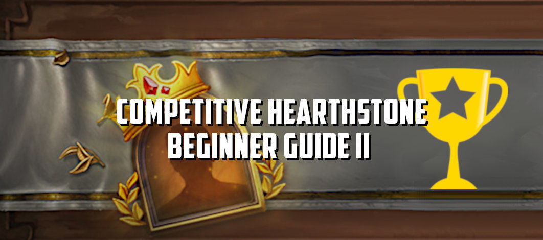 Competitive Hearthstone | Beginner Guide II