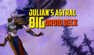 Julian's Astral Big Druid Deck – Episode 142