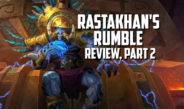 Rastakhan's Rumble Review, Part 2 – Episode 151