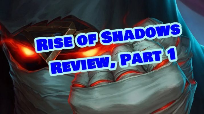 Rise of Shadows full set review, part 1