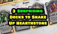 3 Surprising Decks to Shake Up Hearthstone – Episode 173