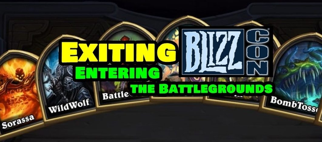 Exiting BlizzCon, Entering the Battlegrounds – Episode 187